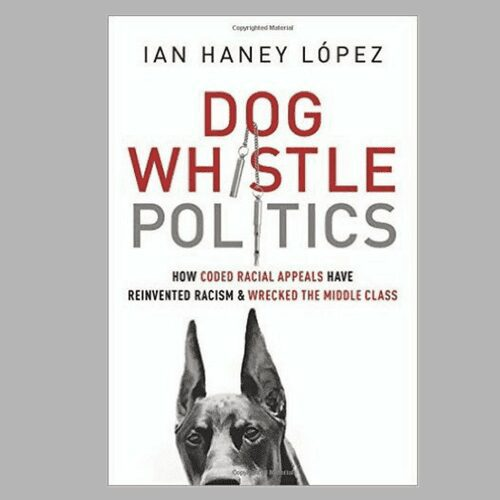 Cover of book Dog Whistle Politics